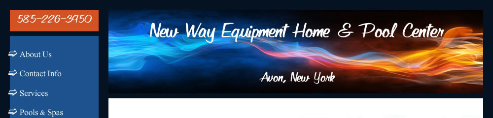 New Way Equipment Home & Pool Center Avon, NY